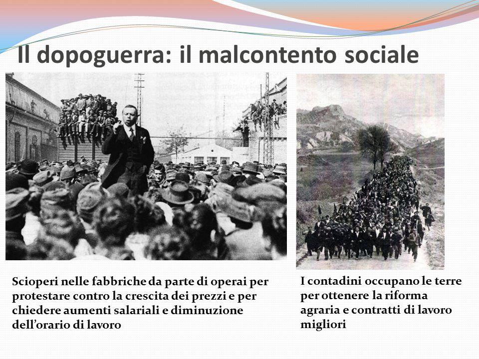 Il dopoguerra: il malcontento sociale Scioperi nelle fabbriche da parte di operai per protestare contro la crescita dei prezzi e per chiedere aumenti