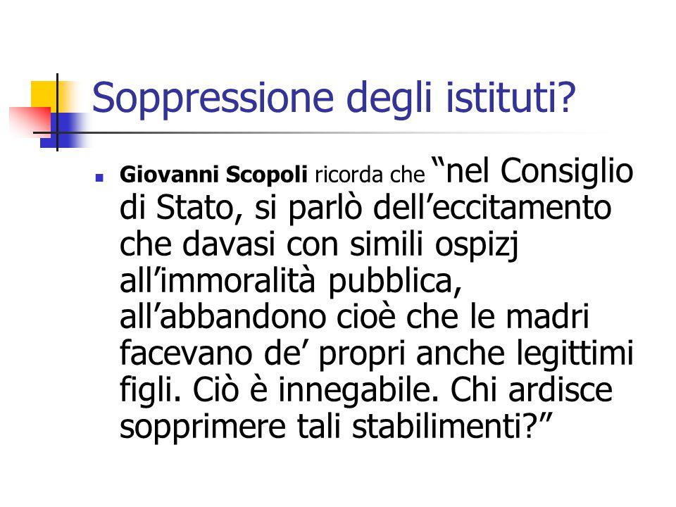 """Soppressione degli istituti? Giovanni Scopoli ricorda che """"nel Consiglio di Stato, si parlò dell'eccitamento che davasi con simili ospizj all'immorali"""