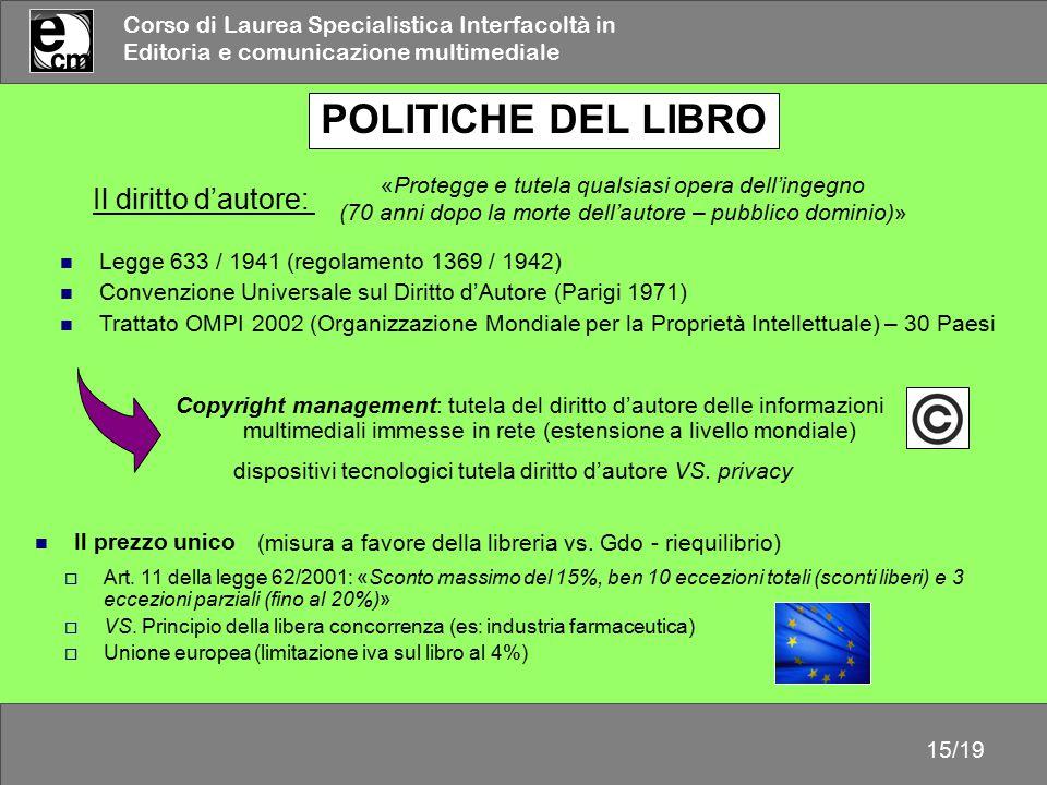 Corso di Laurea Specialistica Interfacoltà in Editoria e comunicazione multimediale 15/19  Art. 11 della legge 62/2001: «Sconto massimo del 15%, ben