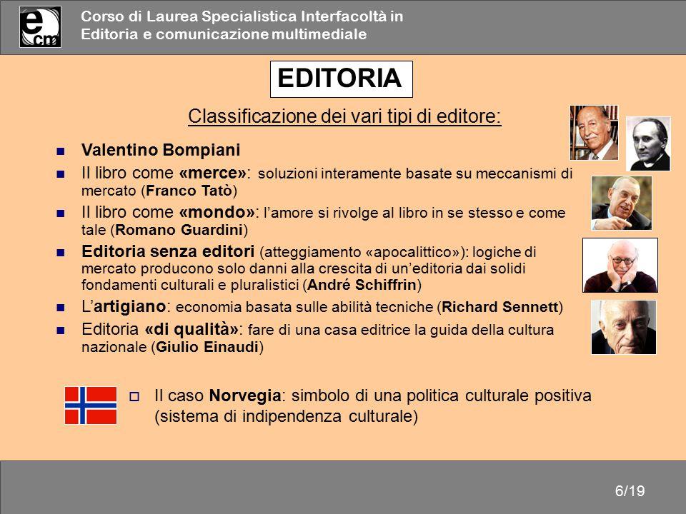 Corso di Laurea Specialistica Interfacoltà in Editoria e comunicazione multimediale 6/19 EDITORIA Classificazione dei vari tipi di editore: Valentino