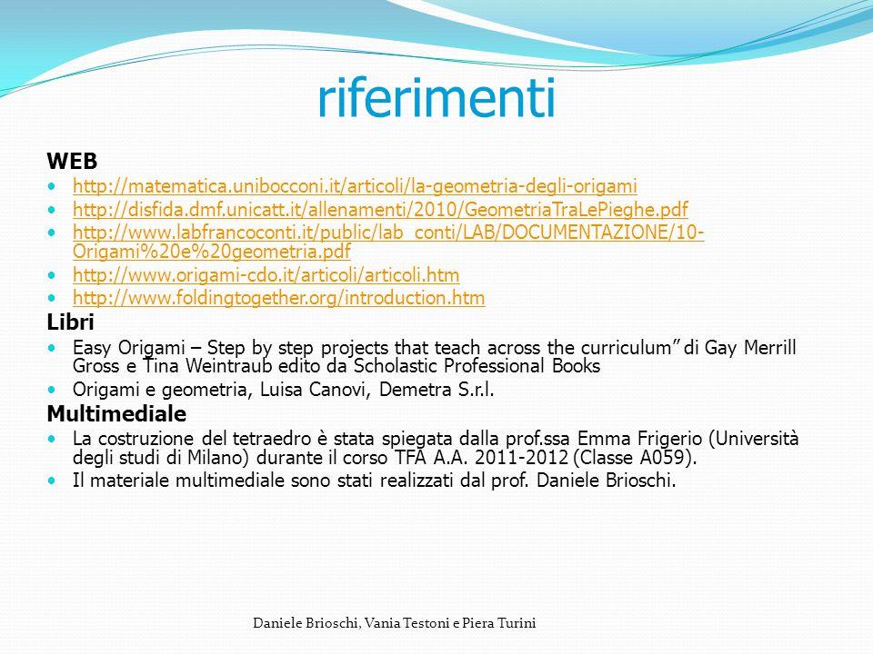 riferimenti WEB http://matematica.unibocconi.it/articoli/la-geometria-degli-origami http://disfida.dmf.unicatt.it/allenamenti/2010/GeometriaTraLePiegh