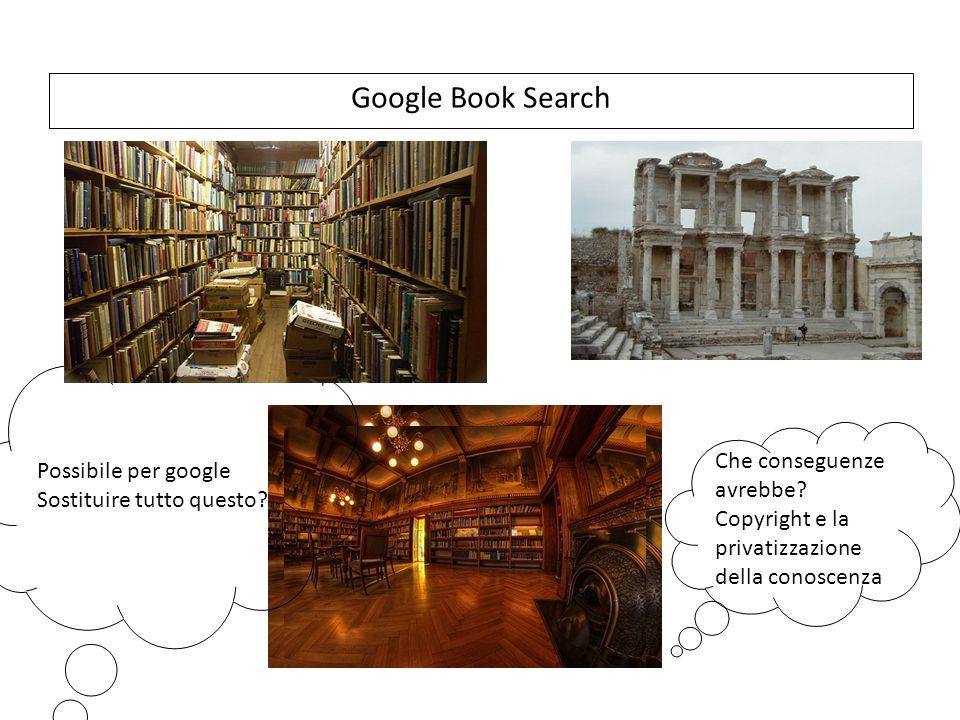 Google Book Search Che conseguenze avrebbe.
