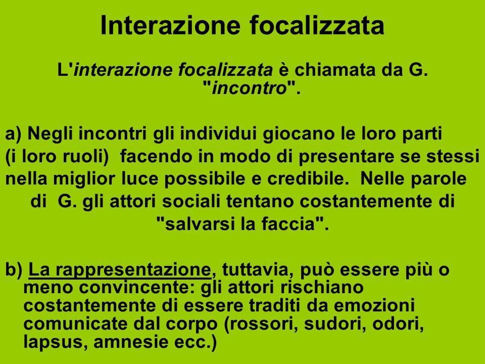 Interazione focalizzata L'interazione focalizzata è chiamata da G.