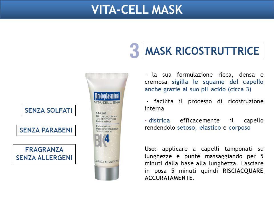 VITA-CELL MASK MASK RICOSTRUTTRICE - la sua formulazione ricca, densa e cremosa sigilla le squame del capello anche grazie al suo pH acido (circa 3) -