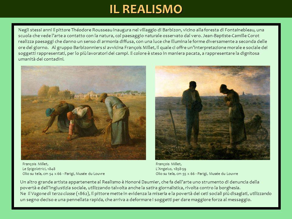 IL REALISMO Negli stessi anni il pittore Théodore Rousseau inaugura nel villaggio di Barbizon, vicino alla foresta di Fontainebleau, una scuola che ve