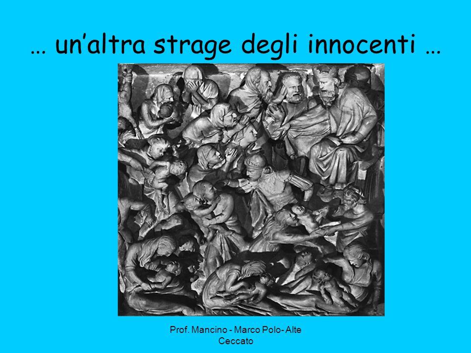 Prof. Mancino - Marco Polo- Alte Ceccato … un'altra strage degli innocenti …