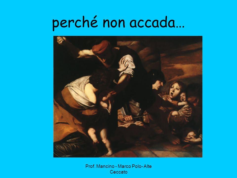 Prof. Mancino - Marco Polo- Alte Ceccato perché non accada…