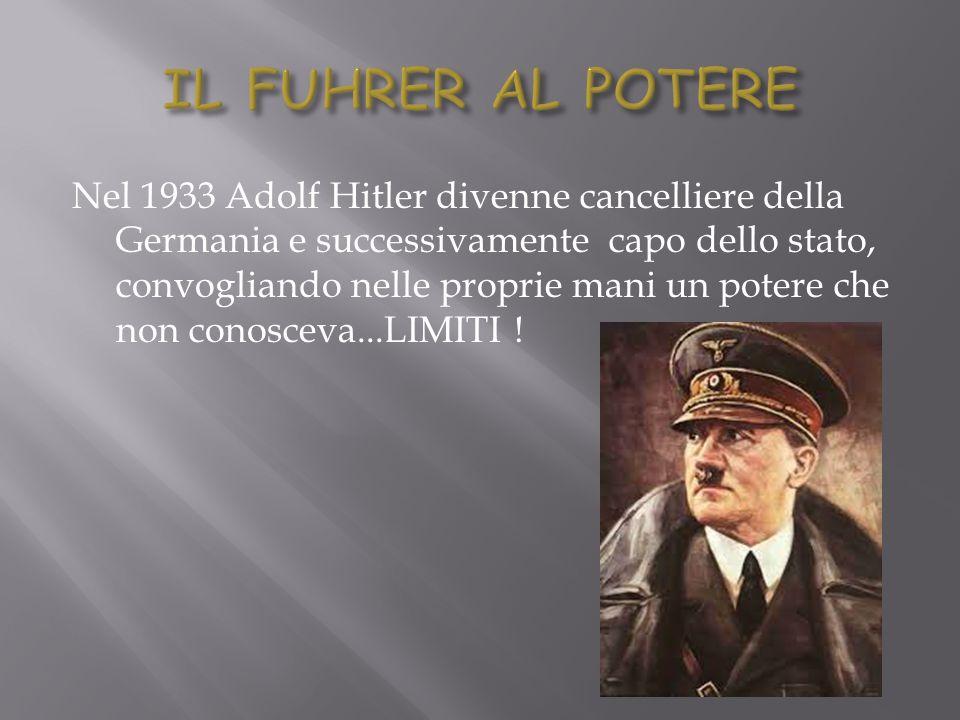 Nel 1933 Adolf Hitler divenne cancelliere della Germania e successivamente capo dello stato, convogliando nelle proprie mani un potere che non conosce