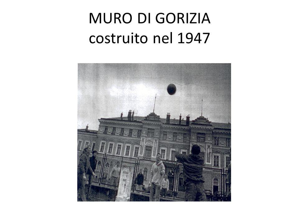 MURO DI GORIZIA costruito nel 1947