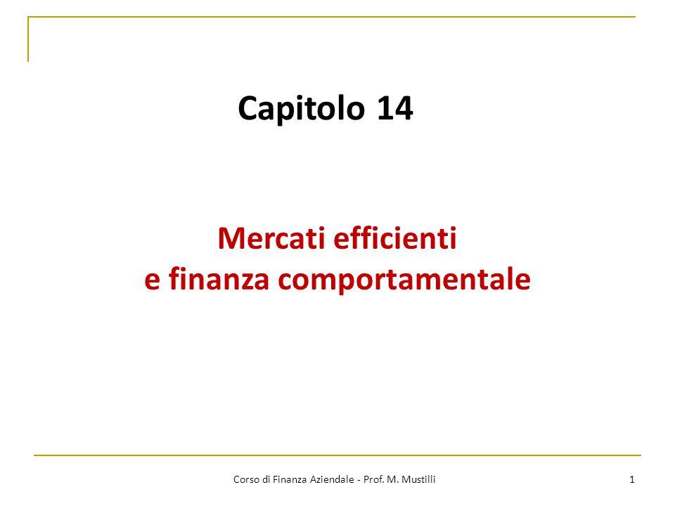 Capitolo 14 Mercati efficienti e finanza comportamentale 1 Corso di Finanza Aziendale - Prof. M. Mustilli