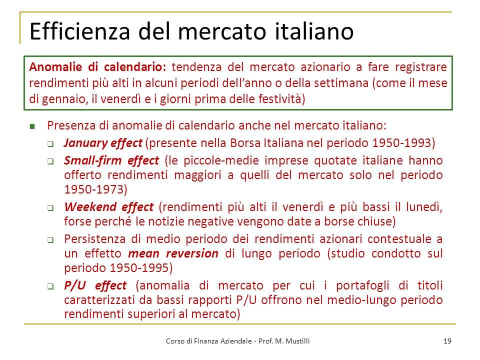 19 Efficienza del mercato italiano Presenza di anomalie di calendario anche nel mercato italiano:  January effect (presente nella Borsa Italiana nel