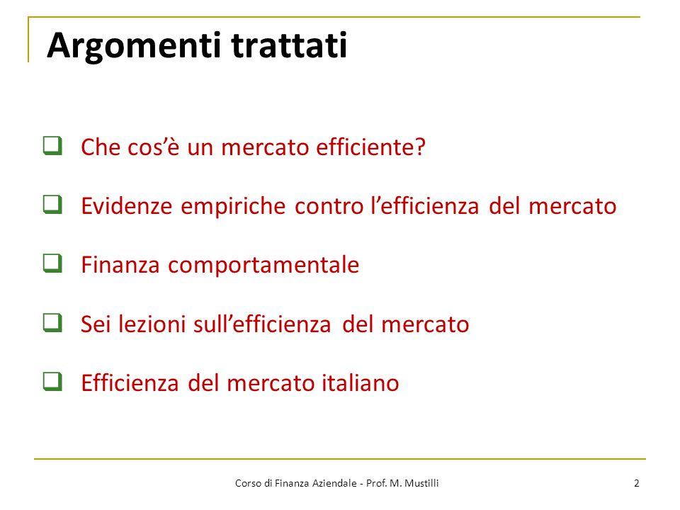 Argomenti trattati 2  Che cos'è un mercato efficiente?  Evidenze empiriche contro l'efficienza del mercato  Finanza comportamentale  Sei lezioni s