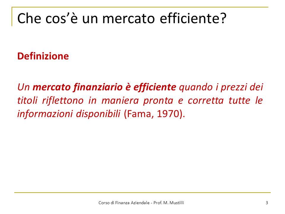 Che cos'è un mercato efficiente? 3 Un mercato finanziario è efficiente quando i prezzi dei titoli riflettono in maniera pronta e corretta tutte le inf