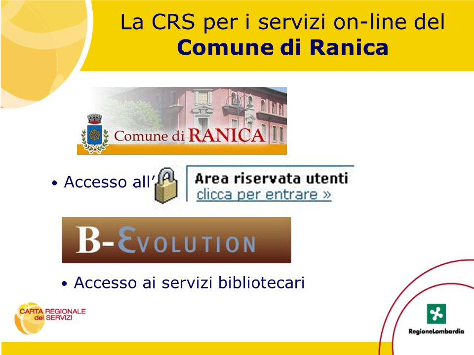 La CRS per i servizi on-line del Comune di Ranica Accesso ai servizi bibliotecari Accesso all'