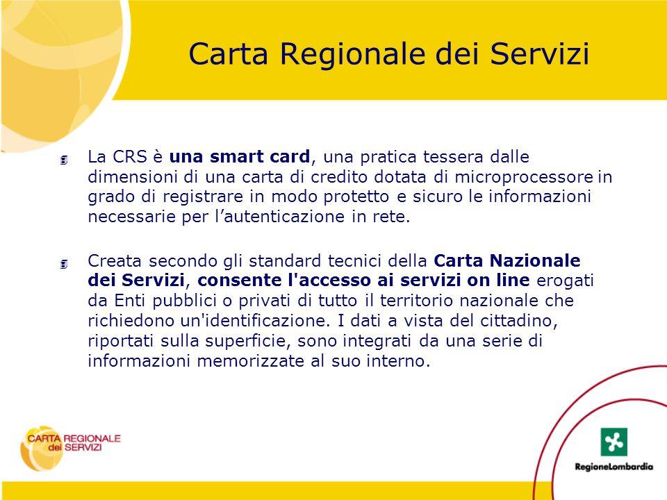 4 La CRS è una smart card, una pratica tessera dalle dimensioni di una carta di credito dotata di microprocessore in grado di registrare in modo prote