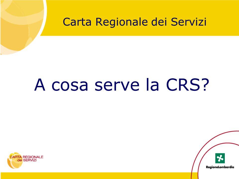 A cosa serve la CRS? Carta Regionale dei Servizi