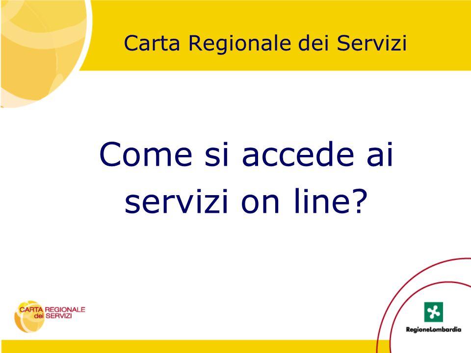 Come si accede ai servizi on line? Carta Regionale dei Servizi
