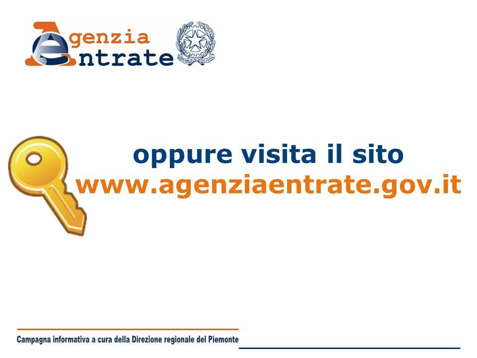 oppure visita il sito www.agenziaentrate.gov.it