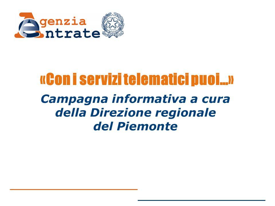 Campagna informativa a cura della Direzione regionale del Piemonte «Con i servizi telematici puoi…»