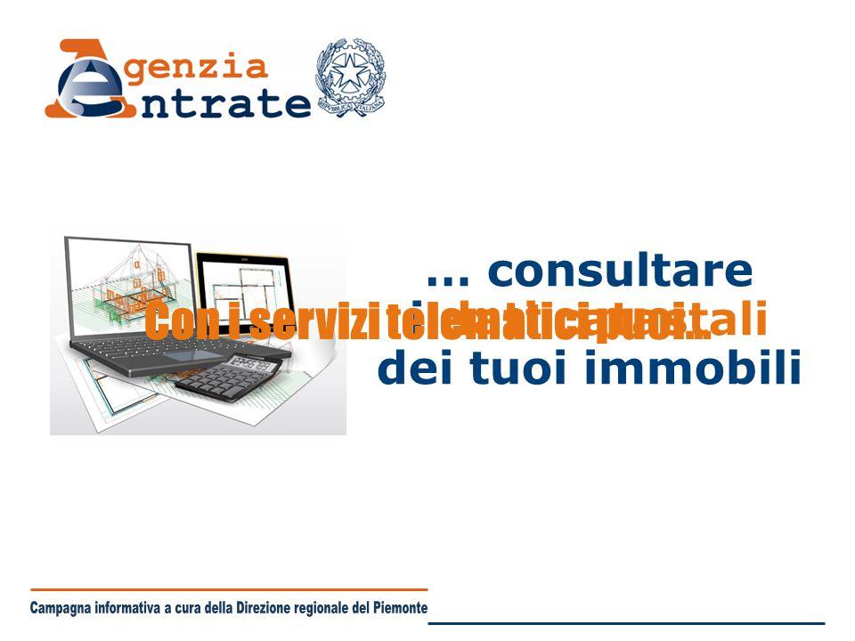 … consultare i dati catastali dei tuoi immobili Con i servizi telematici puoi…