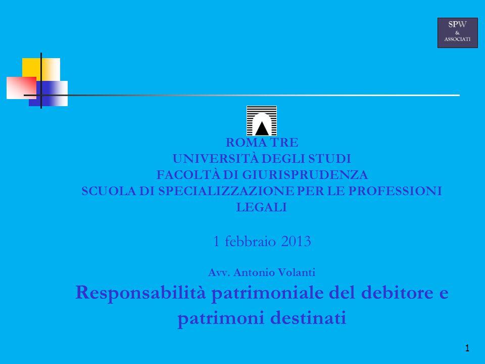1 ROMA TRE UNIVERSITÀ DEGLI STUDI FACOLTÀ DI GIURISPRUDENZA SCUOLA DI SPECIALIZZAZIONE PER LE PROFESSIONI LEGALI 1 febbraio 2013 Avv.