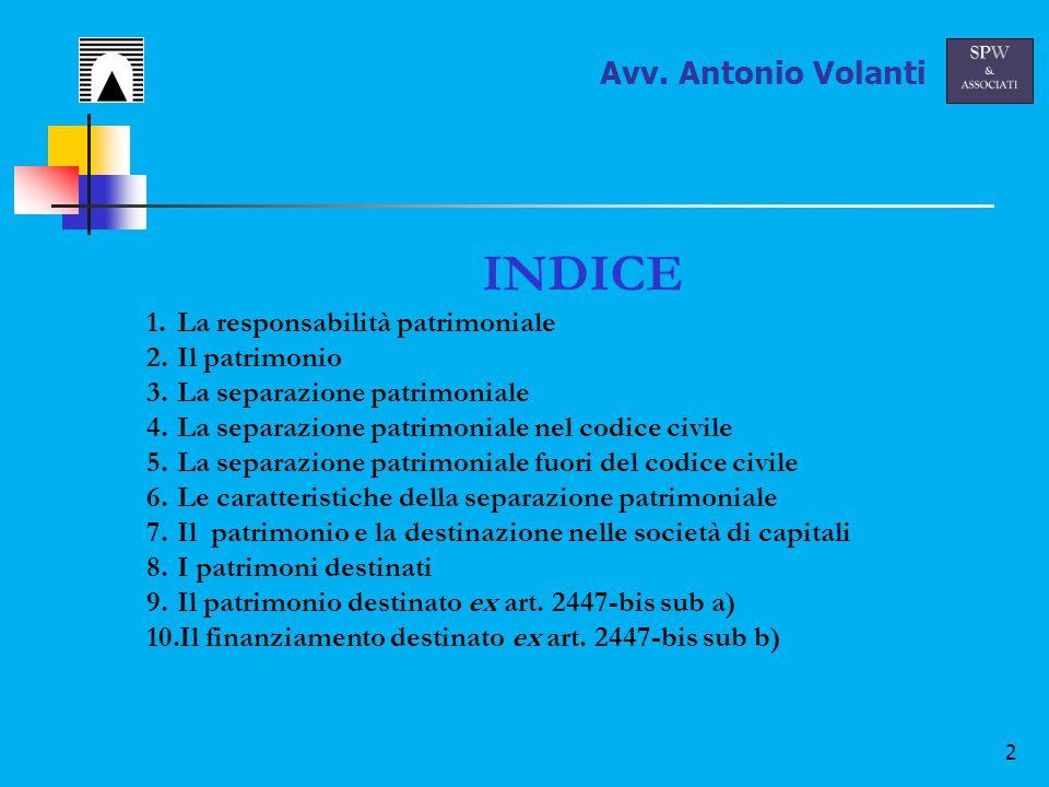 13 Il Patrimonio 4/9 Non vi è una definizione di patrimonio nel codice civile, i cui contenuti si desumono da numerose norme che lo richiamano.