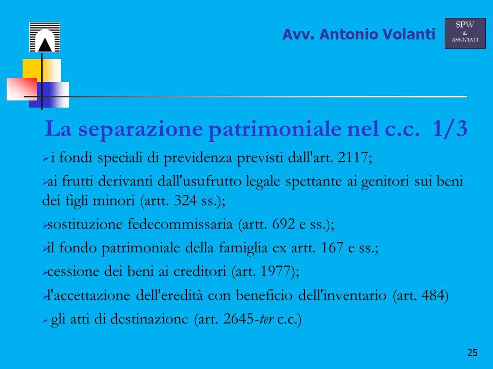 25 La separazione patrimoniale nel c.c. 1/3  i fondi speciali di previdenza previsti dall art.