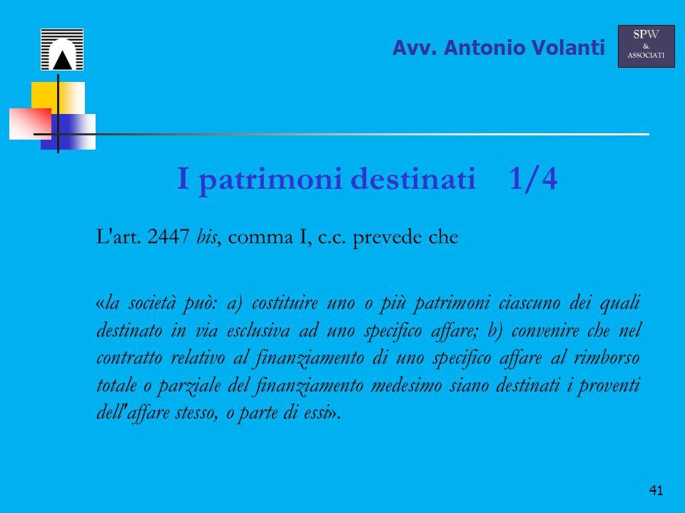 41 I patrimoni destinati 1/4 L art. 2447 bis, comma I, c.c.
