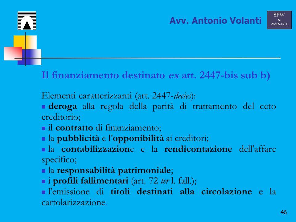 46 Il finanziamento destinato ex art. 2447-bis sub b) Elementi caratterizzanti (art.