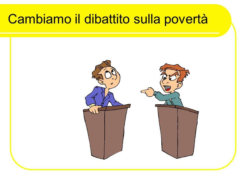 Cambiamo il dibattito sulla povertà
