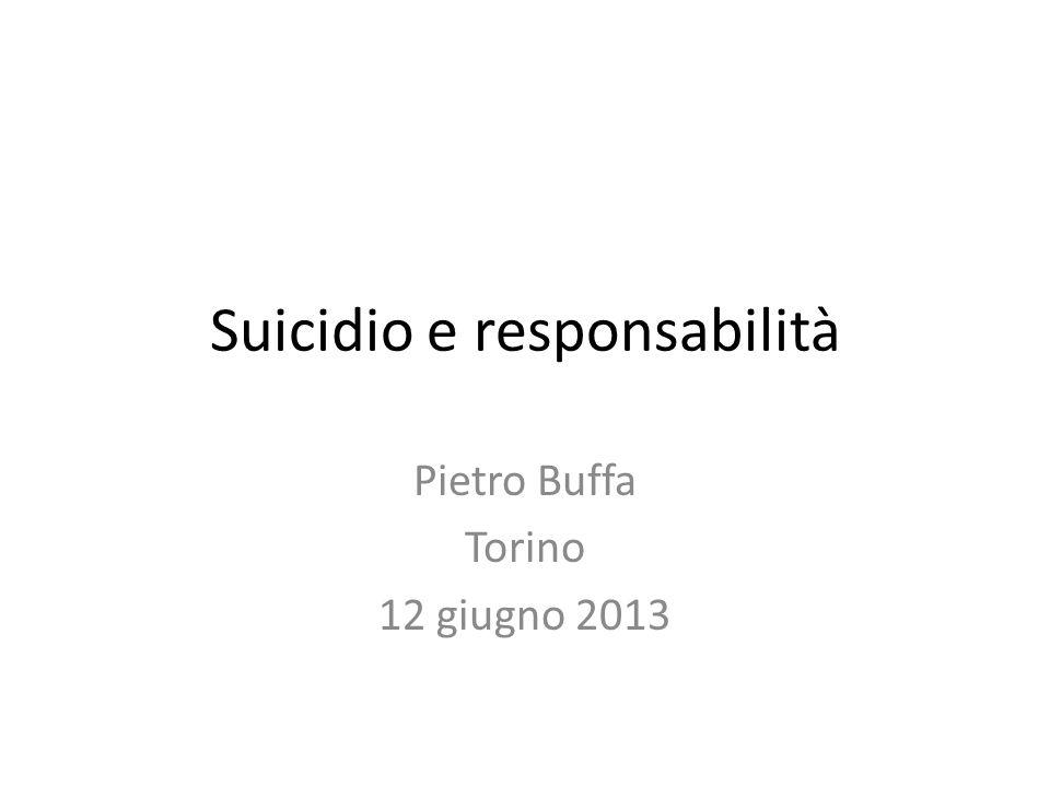 Suicidio e responsabilità Pietro Buffa Torino 12 giugno 2013