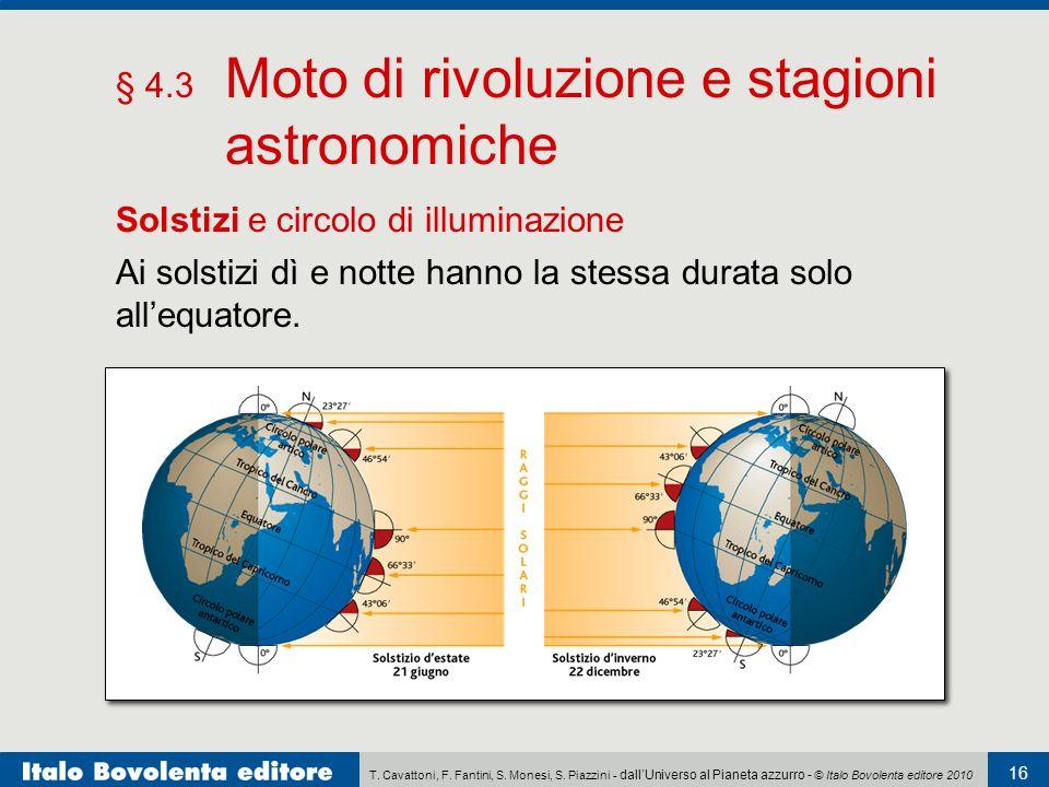T. Cavattoni, F. Fantini, S. Monesi, S. Piazzini - dall'Universo al Pianeta azzurro - © Italo Bovolenta editore 2010 16 § 4.3 Moto di rivoluzione e st