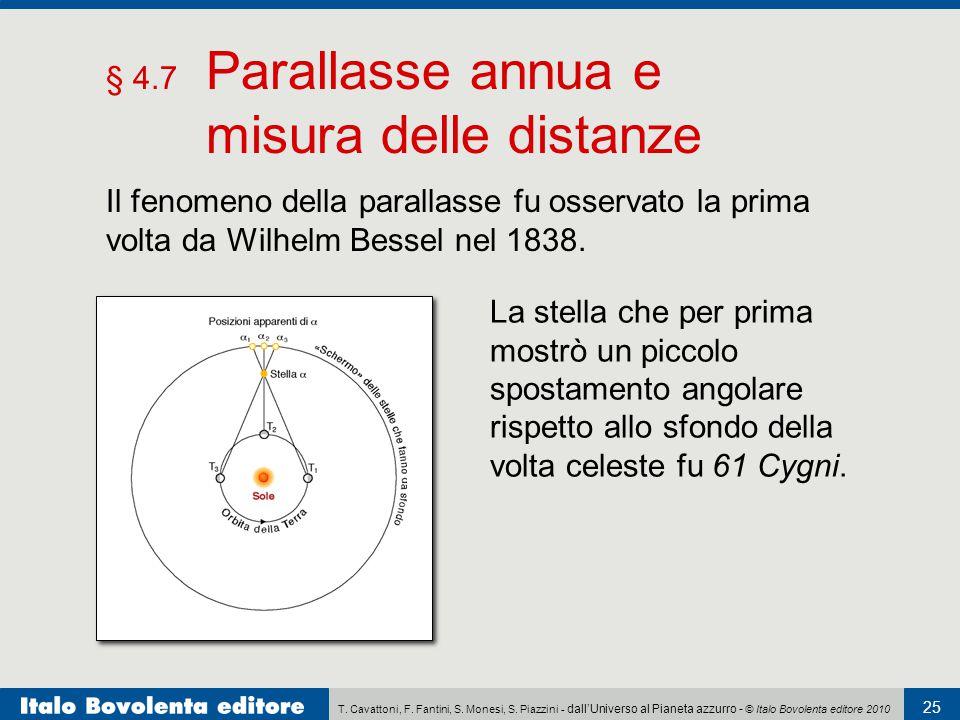 T. Cavattoni, F. Fantini, S. Monesi, S. Piazzini - dall'Universo al Pianeta azzurro - © Italo Bovolenta editore 2010 25 § 4.7 Parallasse annua e misur