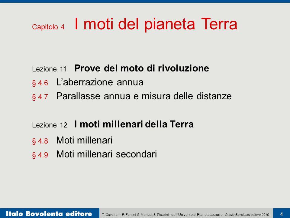 T. Cavattoni, F. Fantini, S. Monesi, S. Piazzini - dall'Universo al Pianeta azzurro - © Italo Bovolenta editore 2010 4 Lezione 11 Prove del moto di ri