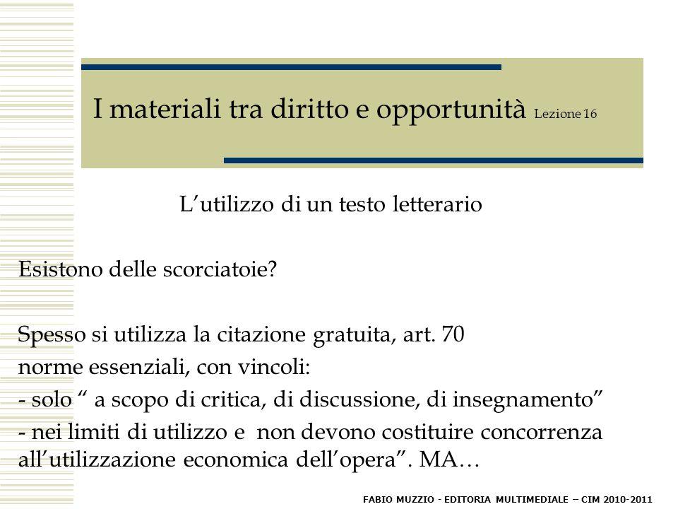 I materiali tra diritto e opportunità Lezione 16 L'utilizzo di un testo letterario Esistono delle scorciatoie.