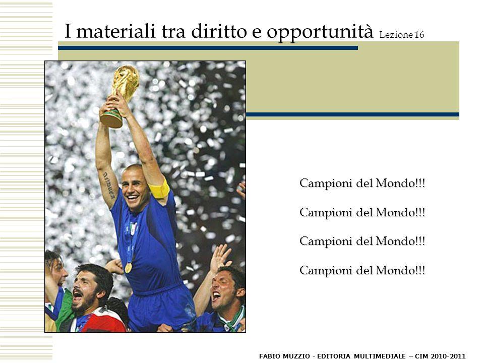 I materiali tra diritto e opportunità Lezione 16. Campioni del Mondo!!.