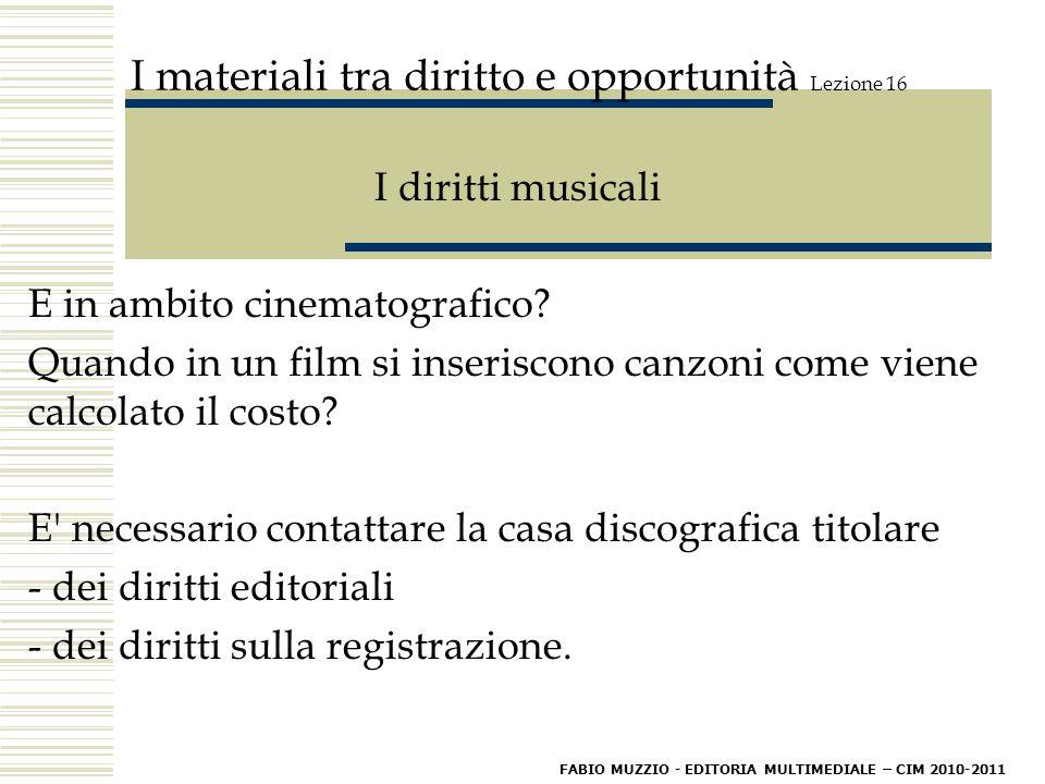 I materiali tra diritto e opportunità Lezione 16 I diritti musicali E in ambito cinematografico.