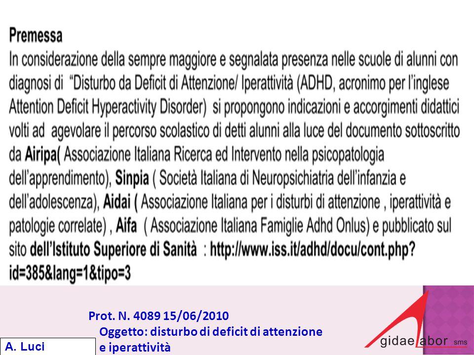 Prot. N. 4089 15/06/2010 Oggetto: disturbo di deficit di attenzione e iperattività A. Luci