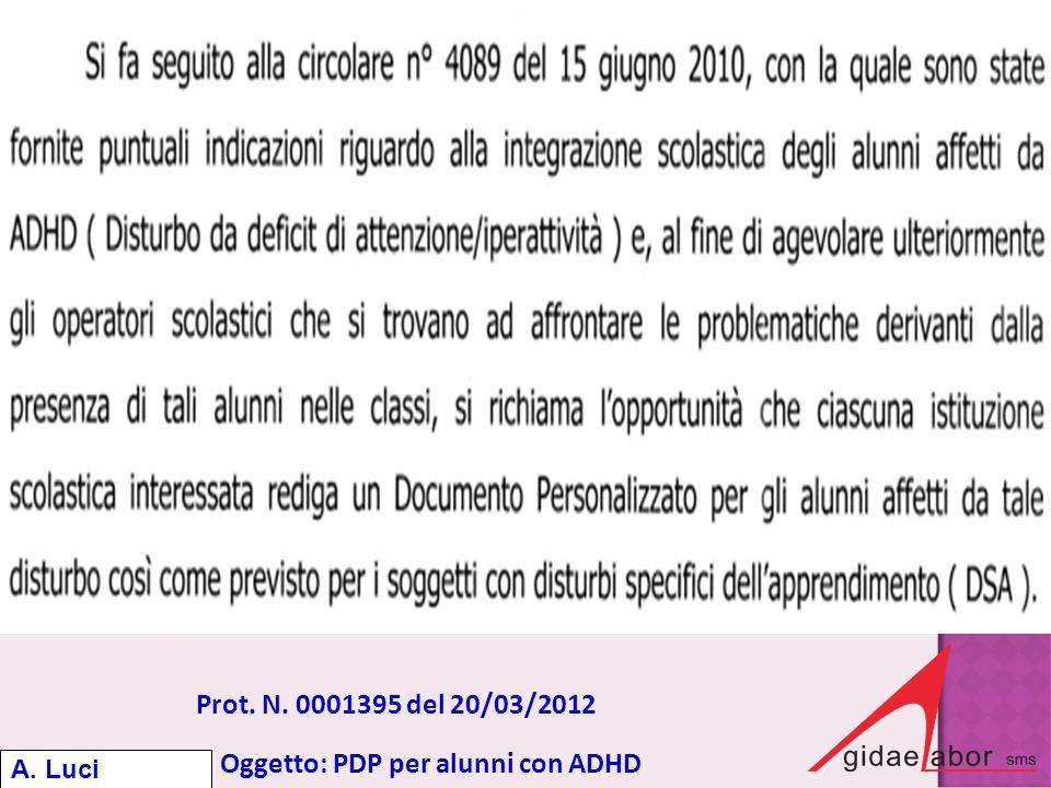 Prot. N. 0001395 del 20/03/2012 Oggetto: PDP per alunni con ADHD A. Luci