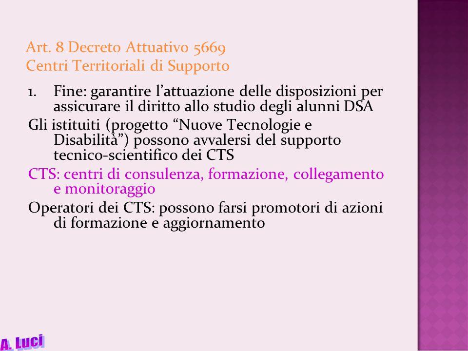 Art. 8 Decreto Attuativo 5669 Centri Territoriali di Supporto 1.Fine: garantire l'attuazione delle disposizioni per assicurare il diritto allo studio