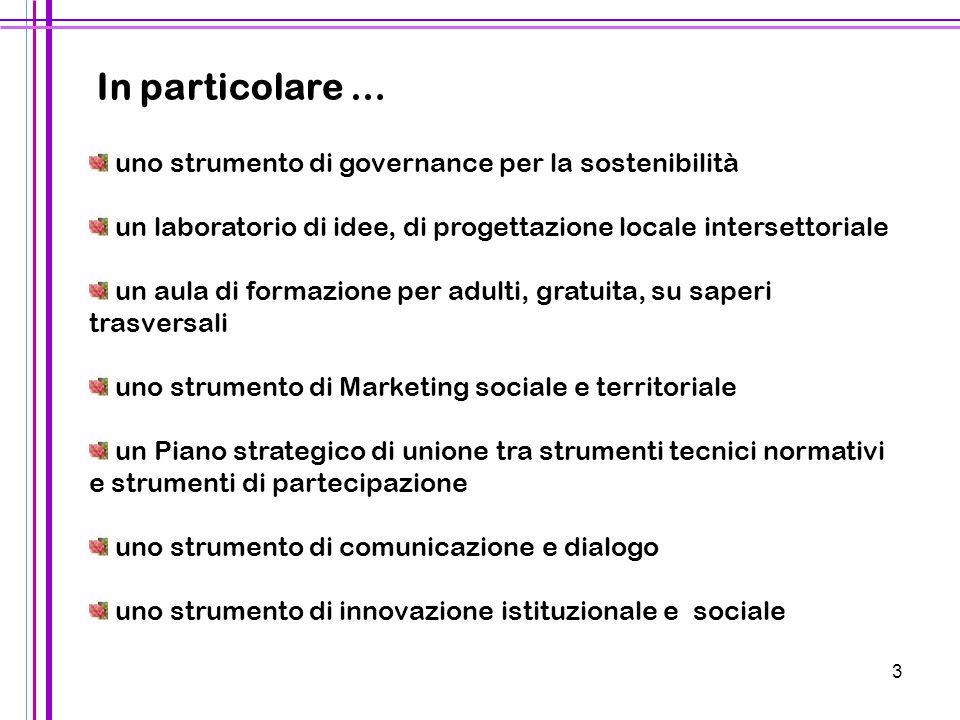 3 uno strumento di governance per la sostenibilità un laboratorio di idee, di progettazione locale intersettoriale un aula di formazione per adulti, g