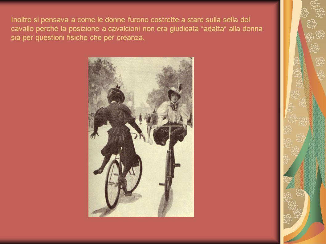 """Inoltre si pensava a come le donne furono costrette a stare sulla sella del cavallo perchè la posizione a cavalcioni non era giudicata """"adatta"""" alla d"""