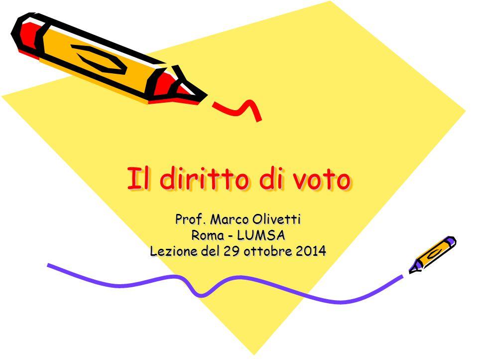 Il diritto di voto Prof. Marco Olivetti Roma - LUMSA Lezione del 29 ottobre 2014