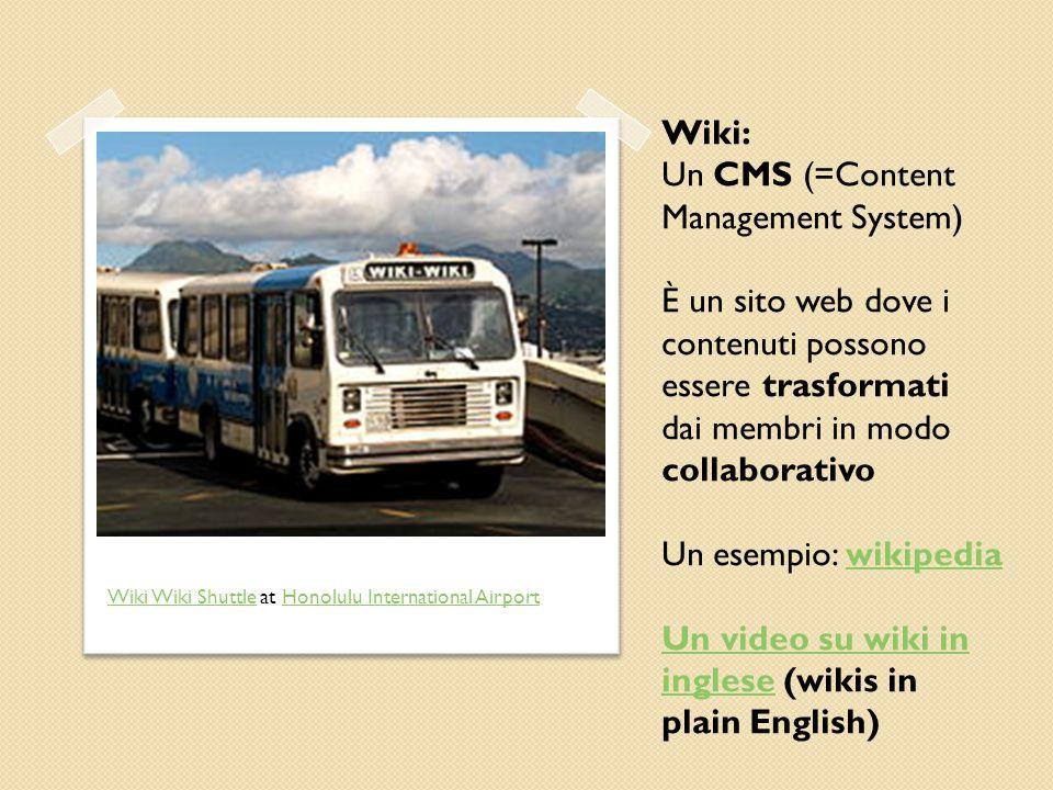 Wiki Wiki ShuttleWiki Wiki Shuttle at Honolulu International AirportHonolulu International Airport Wiki: Un CMS (=Content Management System) È un sito