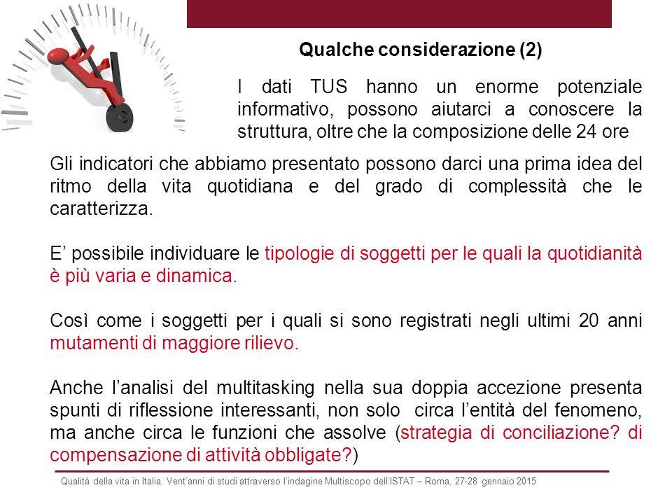 Qualità della vita in Italia. Vent'anni di studi attraverso l'indagine Multiscopo dell'ISTAT – Roma, 27-28 gennaio 2015 Gli indicatori che abbiamo pre