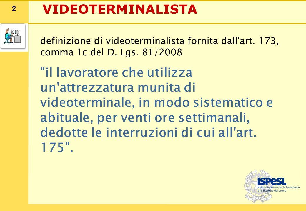 2 definizione di videoterminalista fornita dall'art. 173, comma 1c del D. Lgs. 81/2008