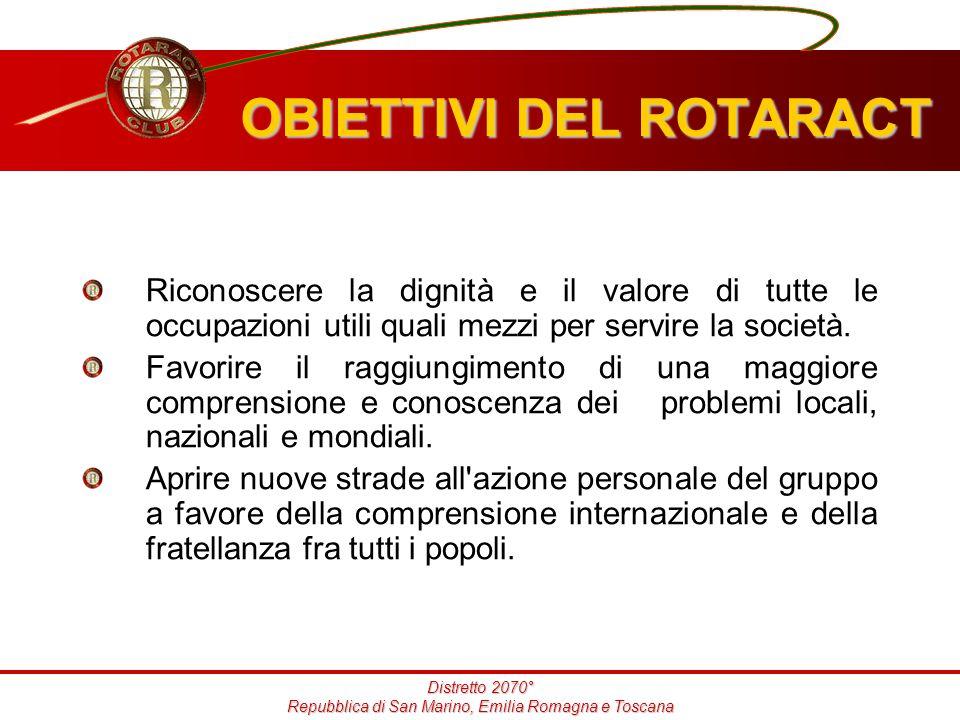 Distretto 2070° Repubblica di San Marino, Emilia Romagna e Toscana Riconoscere la dignità e il valore di tutte le occupazioni utili quali mezzi per servire la società.
