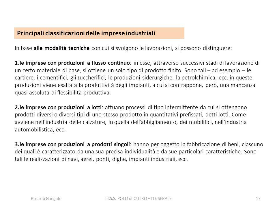 17 Principali classificazioni delle imprese industriali In base alle modalità tecniche con cui si svolgono le lavorazioni, si possono distinguere: 1.l