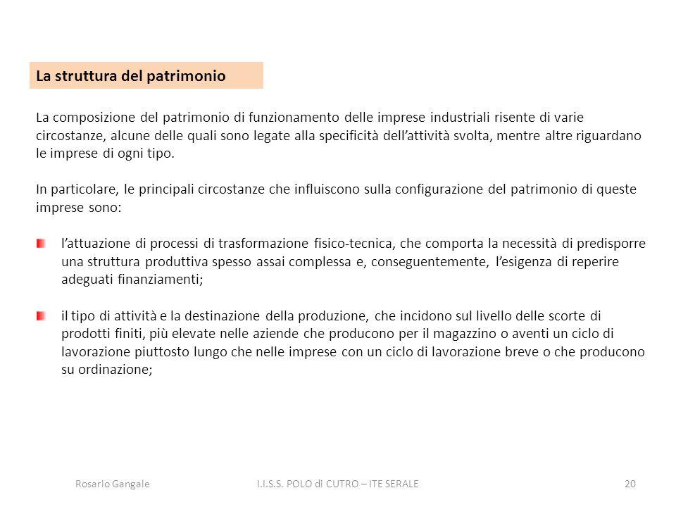 20 La struttura del patrimonio La composizione del patrimonio di funzionamento delle imprese industriali risente di varie circostanze, alcune delle qu