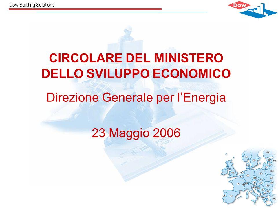 Dow Building Solutions CIRCOLARE DEL MINISTERO DELLO SVILUPPO ECONOMICO Direzione Generale per l'Energia 23 Maggio 2006